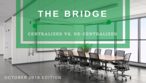 "<span class=""entry-title-primary"">The Bridge</span> <span class=""entry-subtitle"">Centralized vs. De-Centralized Comparisons</span>"