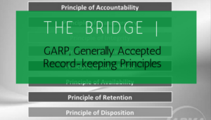 "<span class=""entry-title-primary"">The Bridge</span> <span class=""entry-subtitle"">GARP, Generally Accepted Record-keeping Principles</span>"