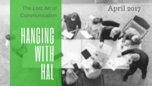 "<span class=""entry-title-primary"">Hanging with Hal</span> <span class=""entry-subtitle"">The Lost Art of Communication</span>"