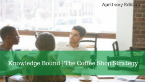 "<span class=""entry-title-primary"">Knowledge Bound</span> <span class=""entry-subtitle"">The Coffee Shop Strategy</span>"