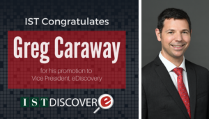 "<span class=""entry-title-primary"">New Promotion within IST</span> <span class=""entry-subtitle"">Congratulations Greg Caraway, Vice President, eDiscovery!</span>"