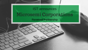 "<span class=""entry-title-primary"">Renewed Partnership with IST</span> <span class=""entry-subtitle"">Thank you, Microsemi Corporation!</span>"