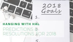 "<span class=""entry-title-primary"">Hanging with Hal</span> <span class=""entry-subtitle"">Predictions & Resolutions for 2018!</span>"