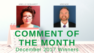 """<span class=""""entry-title-primary"""">December 2017 Comment of the Month</span> <span class=""""entry-subtitle"""">Congratulations Arielle Gebhardt and Kris Noe!</span>"""