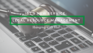 "<span class=""entry-title-primary"">Hanging with Hal</span> <span class=""entry-subtitle"">IST's New Service: Legal Resource Management</span>"