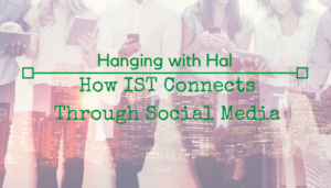"<span class=""entry-title-primary"">Hanging with Hal</span> <span class=""entry-subtitle"">How IST Connects Through Social Media</span>"