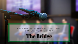 """<span class=""""entry-title-primary"""">The Bridge</span> <span class=""""entry-subtitle"""">Have You Attended a Professional Conference This Year?</span>"""