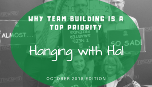 "<span class=""entry-title-primary"">Hanging with Hal</span> <span class=""entry-subtitle"">Why Team Building is a Top Priority</span>"