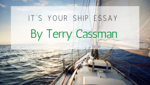 """<span class=""""entry-title-primary"""">It's Your Ship Essay</span> <span class=""""entry-subtitle"""">By Terry Cassman</span>"""