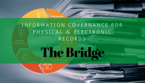 """<span class=""""entry-title-primary"""">The Bridge</span> <span class=""""entry-subtitle"""">Information Governance for Physical and Electronic Records</span>"""