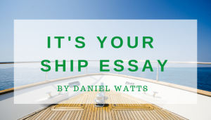 """<span class=""""entry-title-primary"""">It's Your Ship Essay</span> <span class=""""entry-subtitle"""">By Daniel Watts</span>"""