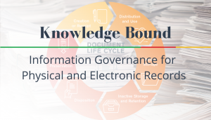 "<span class=""entry-title-primary"">Knowledge Bound</span> <span class=""entry-subtitle"">Information Governance for Physical and Electronic Records</span>"