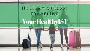 "<span class=""entry-title-primary"">Your HealtlyIST</span> <span class=""entry-subtitle"">Holiday Stress: Traveling</span>"