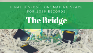 "<span class=""entry-title-primary"">The Bridge</span> <span class=""entry-subtitle"">Final Disposition: Making Space for 2019 Records</span>"