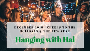 """<span class=""""entry-title-primary"""">Hanging with Hal</span> <span class=""""entry-subtitle"""">Cheers to the Holidays & the New Year</span>"""
