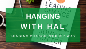 "<span class=""entry-title-primary"">Hanging with Hal</span> <span class=""entry-subtitle"">Leading Change, The IST Way</span>"