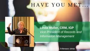 "<span class=""entry-title-primary"">Have You Met…</span> <span class=""entry-subtitle"">Linda Muller, CRM, IGP, Vice President of Records & Information Management</span>"