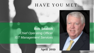 "<span class=""entry-title-primary"">Have You Met…</span> <span class=""entry-subtitle"">Bob Seabolt, Chief Operating Officer at IST Management</span>"