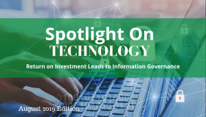 "<span class=""entry-title-primary"">Spotlight on Technology</span> <span class=""entry-subtitle"">Return on Investment Leads to Information Governance</span>"
