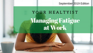 "<span class=""entry-title-primary"">Your HealthIST</span> <span class=""entry-subtitle"">Managing Fatigue at Work</span>"
