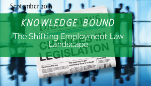 "<span class=""entry-title-primary"">Knowledge Bound</span> <span class=""entry-subtitle"">The Shifting Employment Law Landscape</span>"