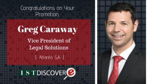 "<span class=""entry-title-primary"">New Promotion within IST</span> <span class=""entry-subtitle"">Congratulations Greg Caraway, Promoted to Vice President of Legal Solutions!</span>"