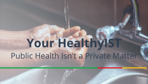 "<span class=""entry-title-primary"">Your HealthyIST</span> <span class=""entry-subtitle"">Public Health Isn't a Private Matter</span>"