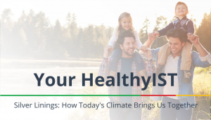 "<span class=""entry-title-primary"">Your HealthyIST</span> <span class=""entry-subtitle"">Silver Linings: How Today's Climate Brings Us Together</span>"