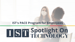 "<span class=""entry-title-primary"">Spotlight on Technology</span> <span class=""entry-subtitle"">IST's PACE Program for Employees</span>"