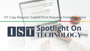 "<span class=""entry-title-primary"">Spotlight on Technology</span> <span class=""entry-subtitle"">IST Copy Request: Submit Print Requests From Anywhere</span>"