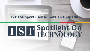 "<span class=""entry-title-primary"">Spotlight on Technology</span> <span class=""entry-subtitle"">IST Support Center Gets an Upgrade</span>"