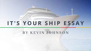 "<span class=""entry-title-primary"">It's Your Ship Essay</span> <span class=""entry-subtitle"">By Kevin Johnson</span>"