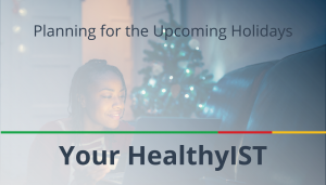"""<span class=""""entry-title-primary"""">Your HealthyIST</span> <span class=""""entry-subtitle"""">Planning for the Upcoming Holidays</span>"""