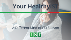 """<span class=""""entry-title-primary"""">Your HealthyIST</span> <span class=""""entry-subtitle"""">A Different Kind of Flu Season</span>"""