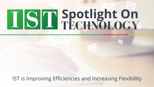 """<span class=""""entry-title-primary"""">Spotlight on Technology</span> <span class=""""entry-subtitle"""">IST is Improving Efficiencies and Increasing Flexibility</span>"""