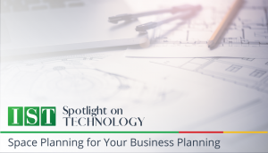 """<span class=""""entry-title-primary"""">Spotlight on Technology</span> <span class=""""entry-subtitle"""">IST's Space Planning for Your Business Planning</span>"""